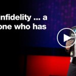 Rethinking Infidelity…A Talk For Anyone Who Has Ever Loved